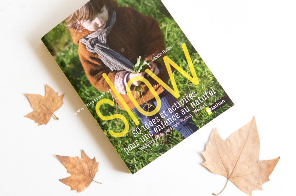 Livre Slow 50 idées d'activités pour une enfance au naturel pédagogie Steiner Waldorf